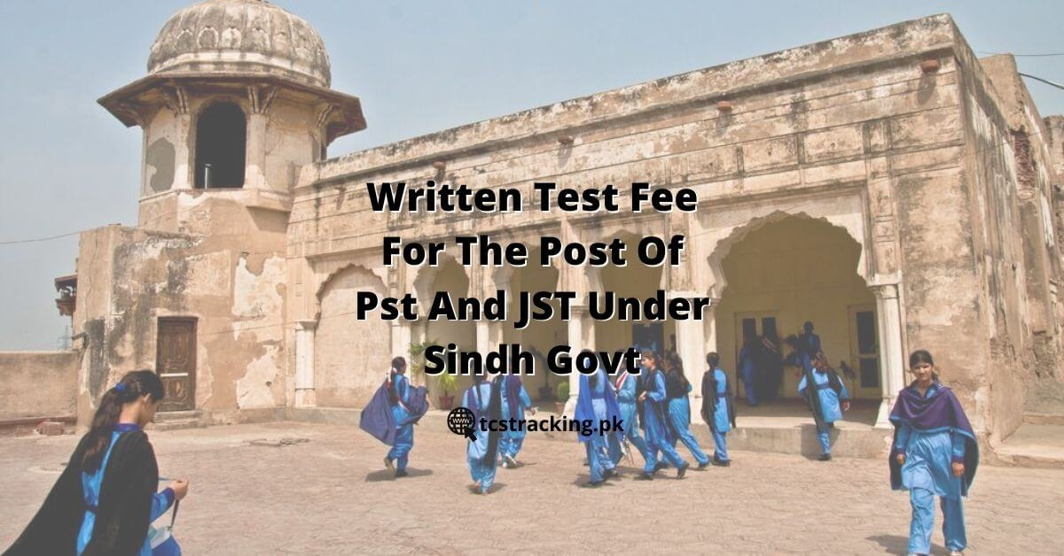 Written Test Fee For The Post Of Pst And JST Under Sindh Govt